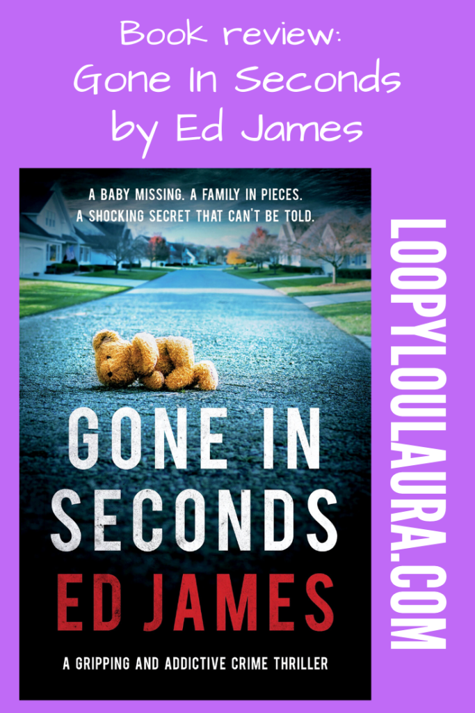 Gone In Seconds By Ed James Loopyloulaura